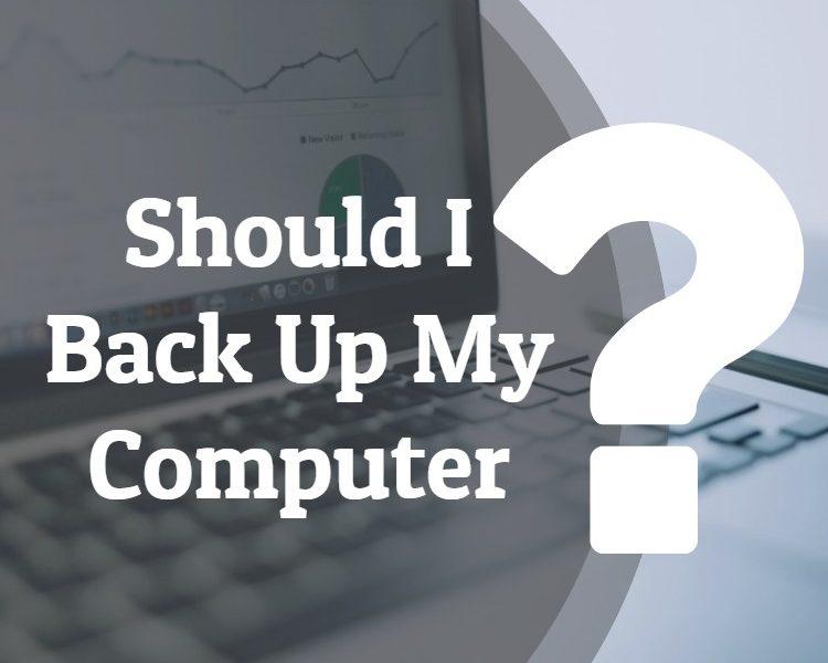 Should I back up my computer?